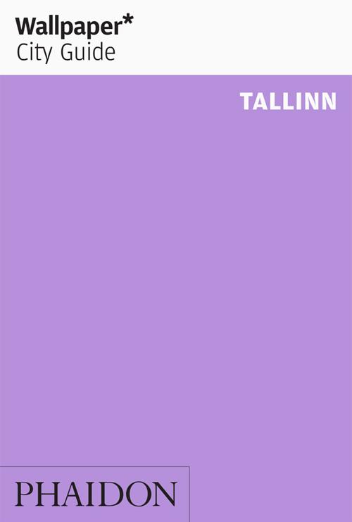 Reisgids Wallpaper Tallinn   Phaidon   Wallpaper*
