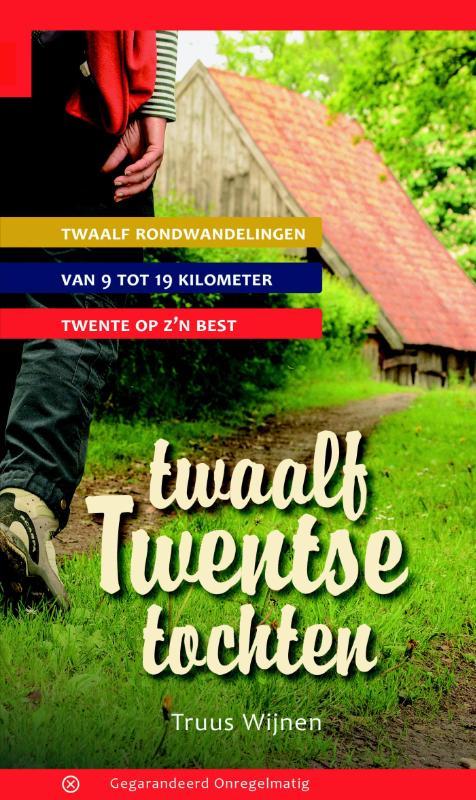 Wandelgids Twaalf Twentse tochten   Gegarandeerd Onregelmatig   Truus Wijnen