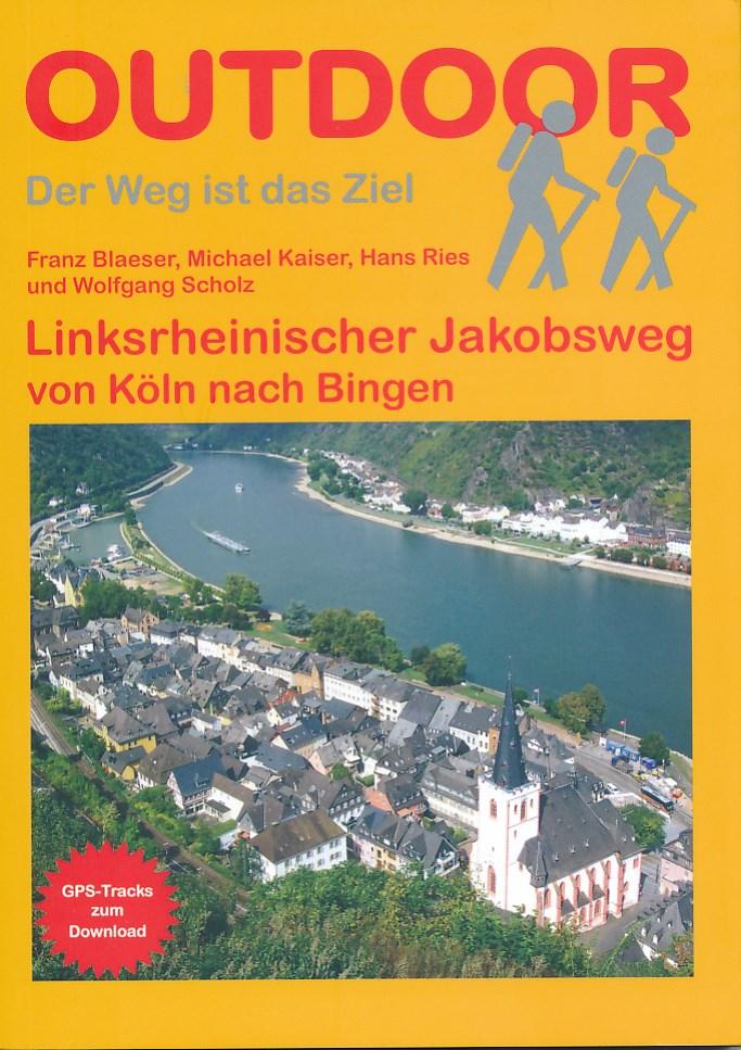 Wandelgids Linksrheinischer Jakobsweg von K�ln nach Bingen   Conrad Stein Verlag   Franz Blaeser,Michael Kaiser,Hans Ries,Wolfgang Scholz