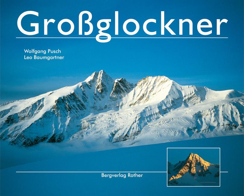 Fotoboek Großglockner   Rother   Wolfgang Pusch,Leo Baumgartner