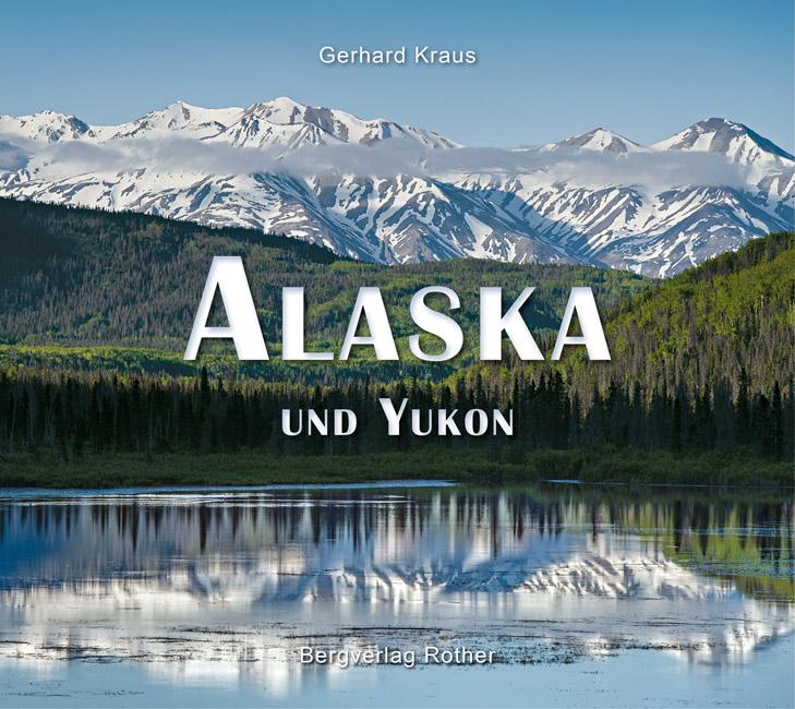 Fotoboek Alaska und Yukon   Rother   Gerhard Kraus