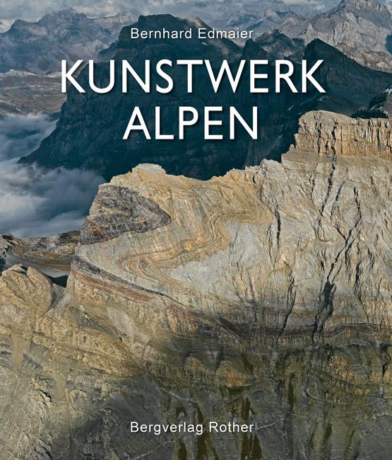 Fotoboek Kunstwerk Alpen   Rother   Bernhard Edmaier,Angelika Jung-Hüttl