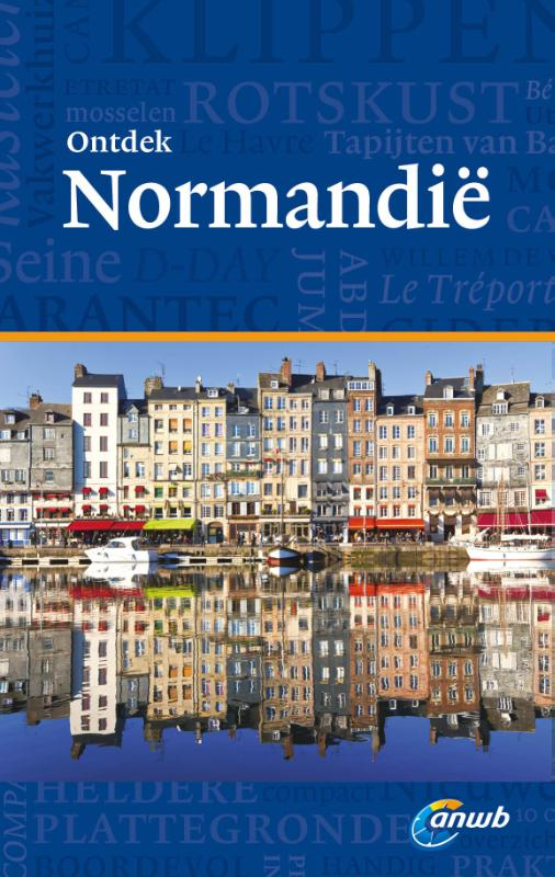 Reisgids Ontdek Normandie - Normandië   ANWB