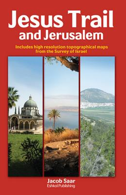 Wandelgids Jesus Trail and Jerusalem   Eshkol Publishing   J Saar