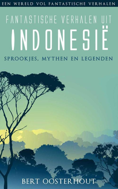 Reisverhaal Indonesie - Indonesië fantastische verhalen   Elmar