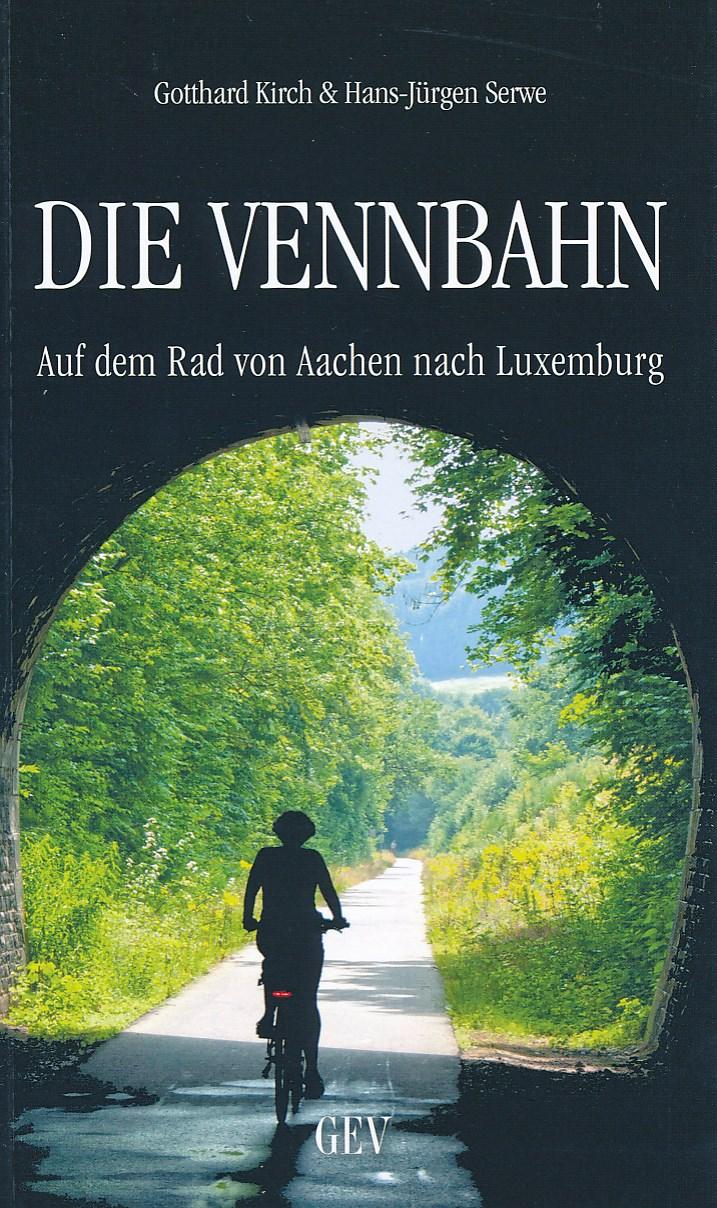 Fietsgids Die Vennbahn: Aken naar Luxemburg   GEV verlag   Gotthard Kirch,Hans-Jürgen Serwe