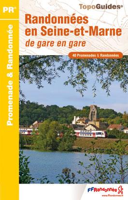 Wandelgids P773 - Randonnées en Seine-et-Marne de gare en gare   FFRP