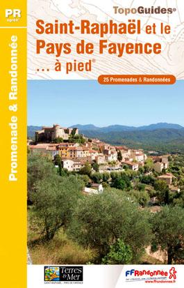 Wandelgids P832 - Saint-Raphaël et le Pays de Fayence... à pied   FFRP