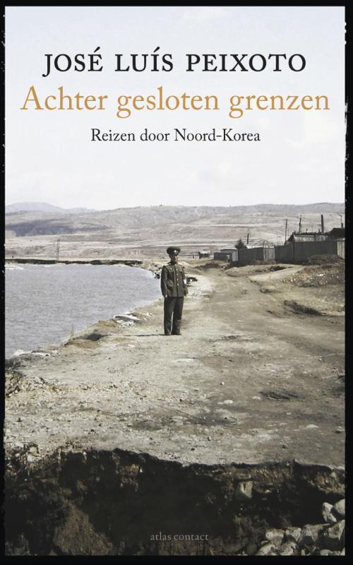 Reisverhaal Noord Korea - Achter gesloten grenzen   Jose Luis Peixoto   Jose Peixoto