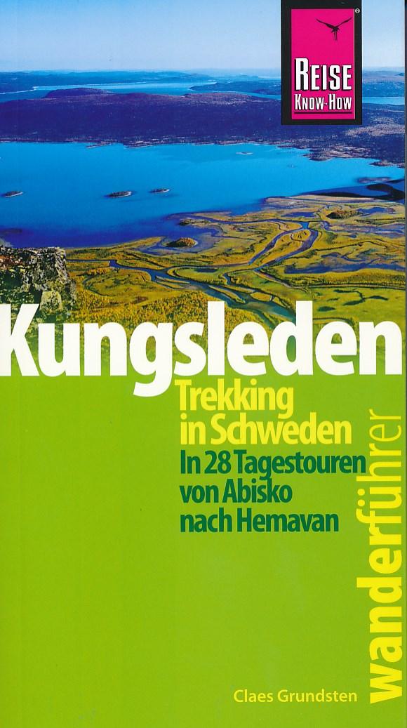 Wandelgids Wanderführer Kungsleden - Trekking in Schweden   Reise Know How   Claes Grundsten