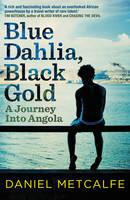 Reisverhaal Blue Dahlia, Black Gold - Angola   Daniel Metcalfe   D. Metcalfe