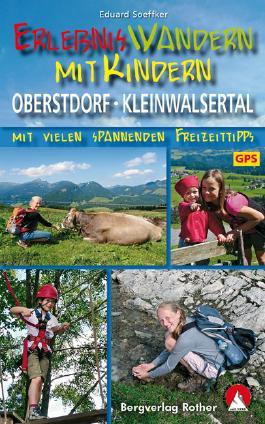 Wandelgids Erlebniswandern mit Kindern Oberstdorf - Kleinwalsertal   Rother   Eduard Soeffker