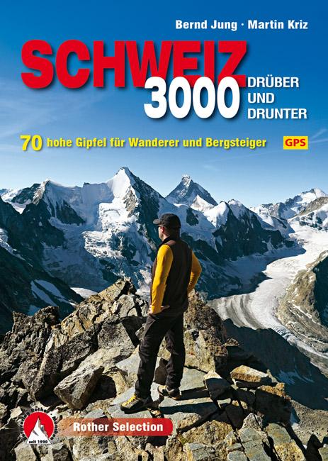 Wandelgids - Klimgids 3000 Schweiz - dr�ber und drunter   Rother verlag   Bernd Jung,Martin Kriz