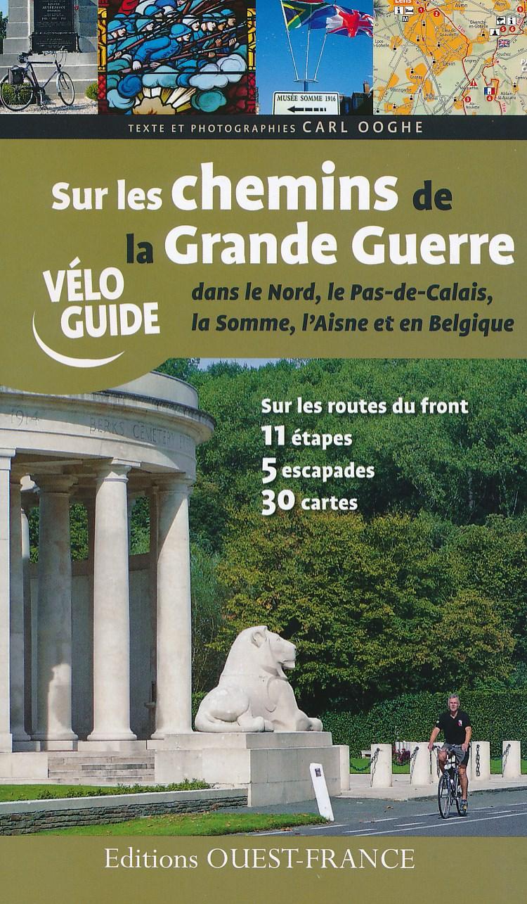 Fietsgids Sur les chemins de la Grande Guerre dans le Nord, le Pas-de-Calais, la Somme, l'Aisne et en Belgique   Editions Ouest France