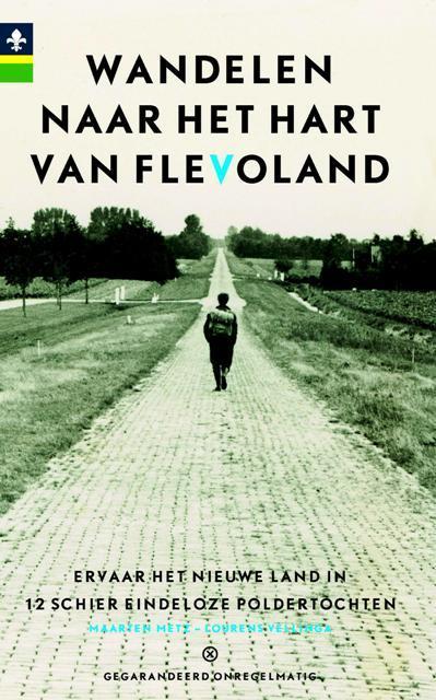 Wandelgids Wandelen naar het hart van Flevoland   Gegarandeerd Onregelmatig