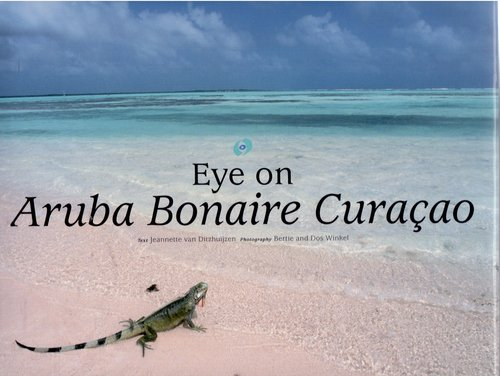 Fotoboek Eye on Aruba, Bonaire and Curacao   Winkel