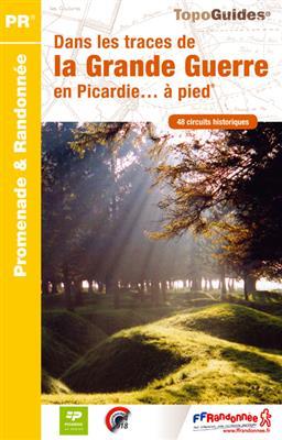 Wandelgids RE15 - Dans les traces de la Grande Guerre en Picardie… à pied   FFRP