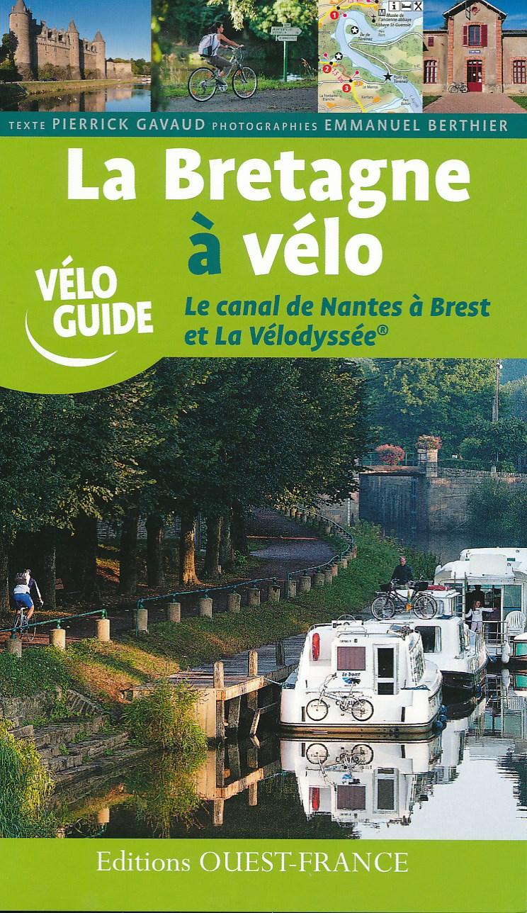 Fietsgids La Bretagne a velo: Rennes-Roscoff 500 km   Editions Ouest-France