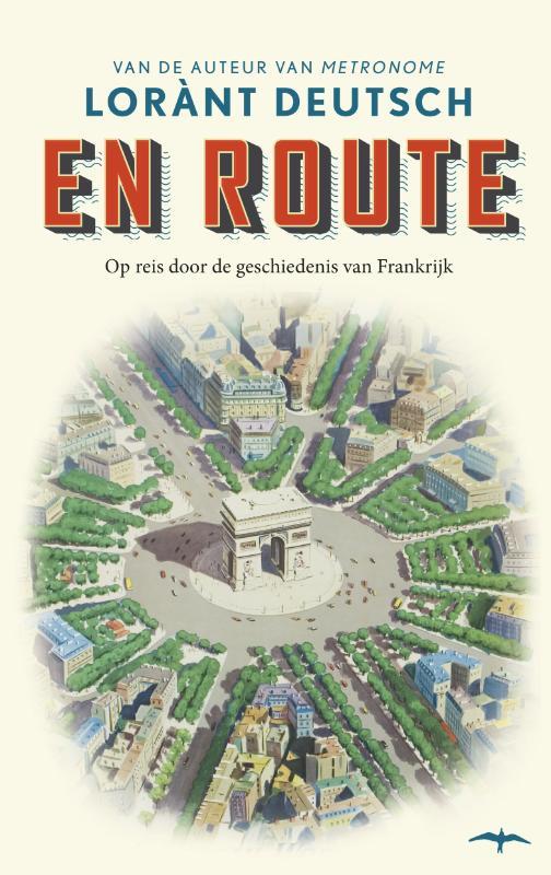 Reisgids En Route, op reis door de geschiedenis van Frankrijk   Lorant Deutsch   Lorant Deutsch