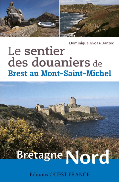 Wandelgids Le sentier des douaniers de Brest au Mont-Saint-Michel - Bretagne Noord   Ed. Ouest France   Dominique Irvoas-Dantec