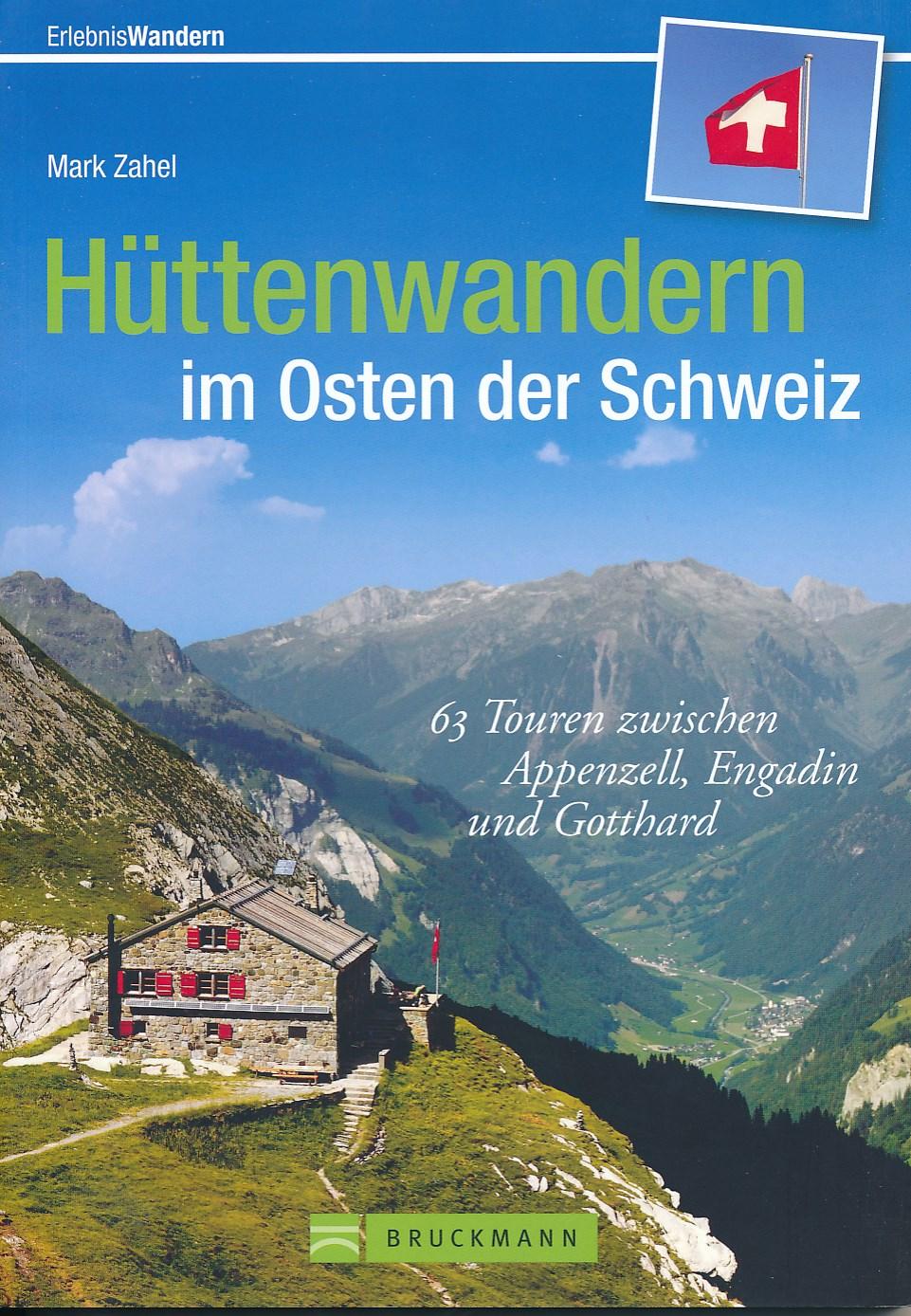 Wandelgids H�ttenwandern im Osten der Schweiz - Oost Zwitserland   Bruckmann