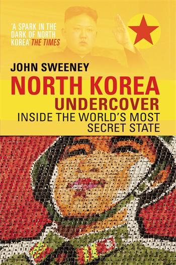 Reisverhaal Noord Korea - North Korea Undercover   John Sweeney   John Sweeney