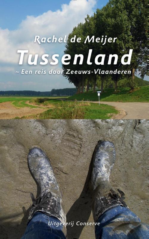 Reisgids - verhaal  Tussenland: een reis door Zeeuws-Vlaanderen   Conserve   Rachel de Meijer