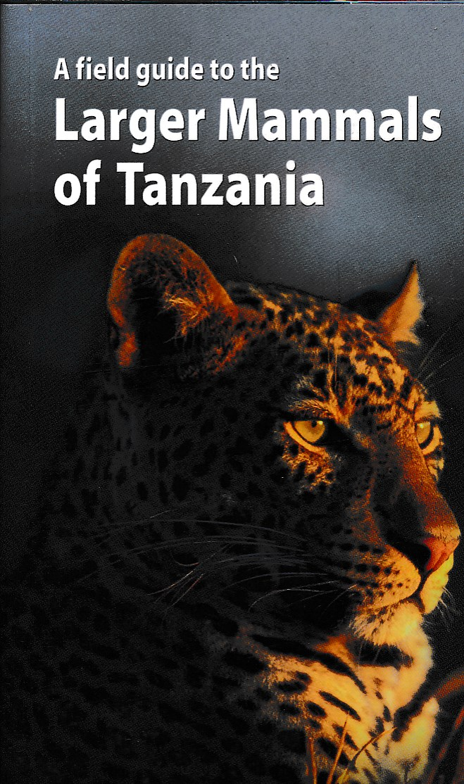 Natuurgids A Field Guide to the Larger Mammals of Tanzania   Princeton   Charles Foley,Lara Foley,Alex Lobora,Daniela De Luca,Maurus Msuha,Tim R B Davenport