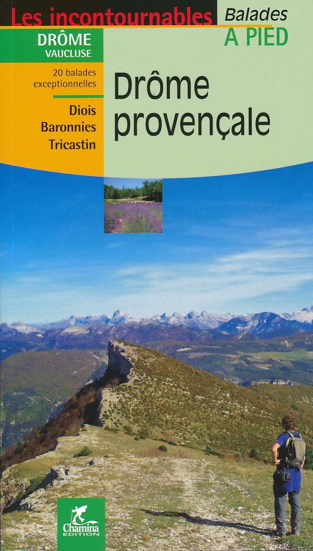 Wandelgids Drome provencale, Diois - Baronnies - Tricastin   Chamina