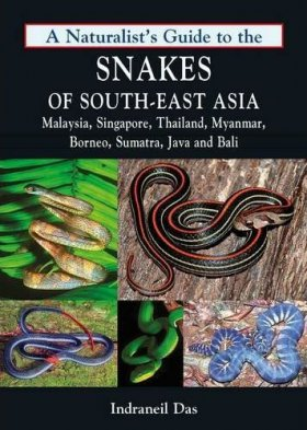 Natuurgids A Naturalist's Guide to the Snakes of Southeast Asia   John Beaufoy   Indraneil Das