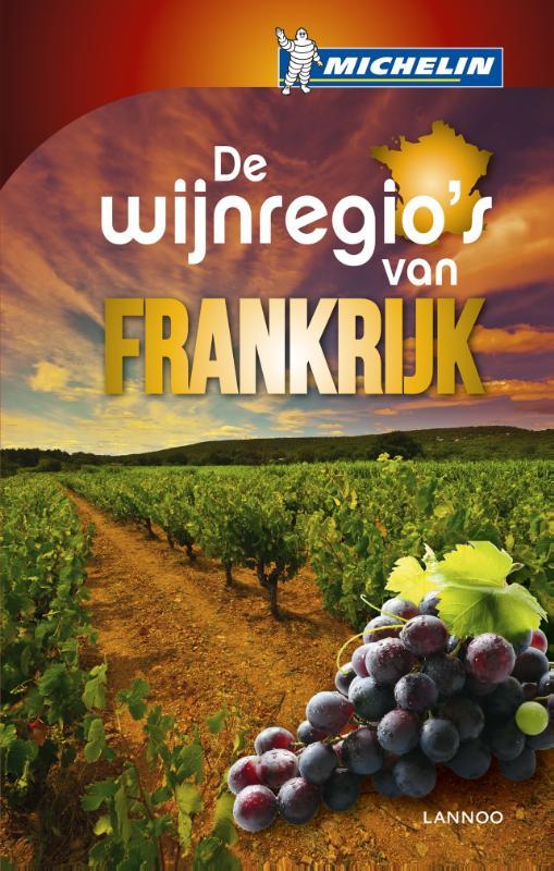 Reisgids De Wijnregio's van Frankrijk   Michelin