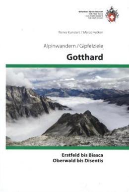 Wandelgids Gotthard   SAC Schweizer Alpenclub   Marco Volken,Remo Kundert