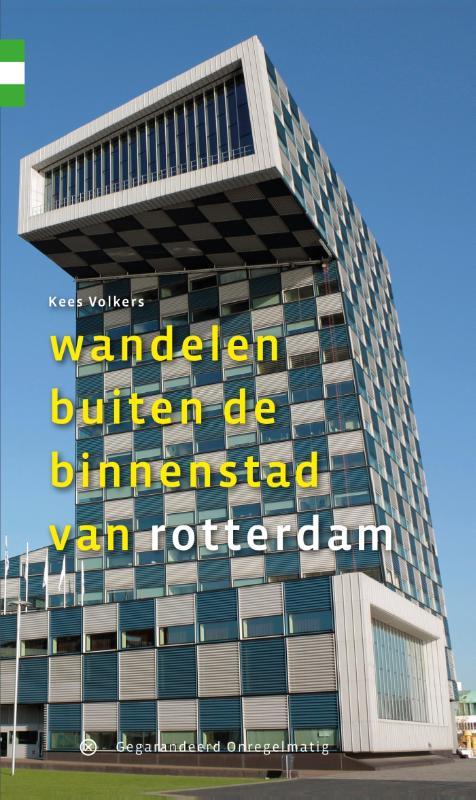 Wandelgids Wandelen buiten de binnenstad van Rotterdam   Gegarandeerd Onregelmatig   Kees Volkers
