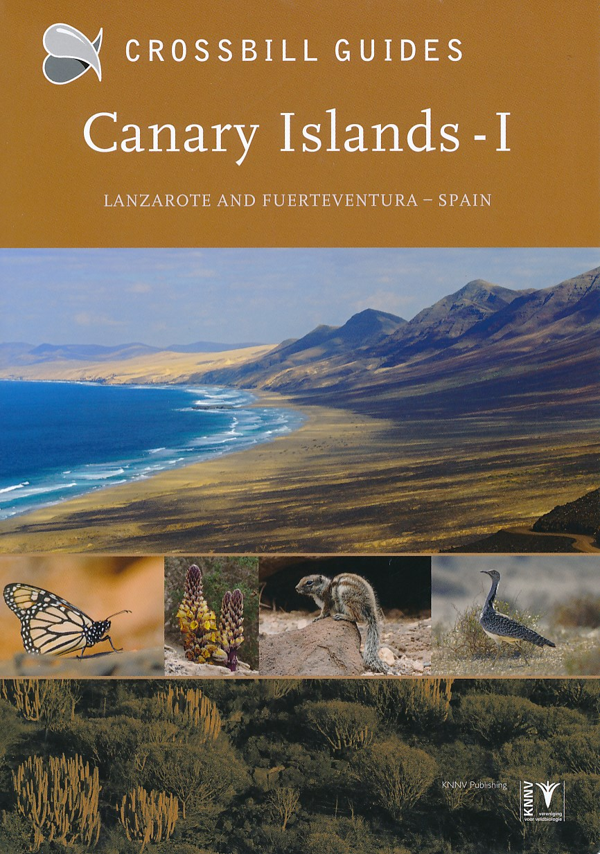Natuurgids The nature guide to Canary Islands Volume 1: Lanzarote and Fuerteventura   Crossbill Guides   Dirk Hilbers, Kees Woutersen