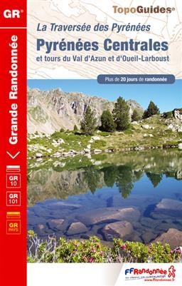 Wandelgids GR 10 Pyreneeën Pyrénées Centrales et Tour du Val d'Azun et d'Oueil-Larboust   FFRP  ref 1091