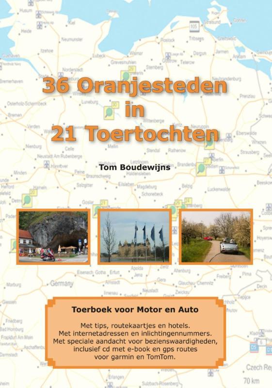 Reisgids 36 Oranjesteden in 21 toertochten + cd   VTO   Tom Boudewijns