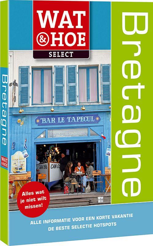 Reisgids Bretagne Wat en Hoe select   Kosmos