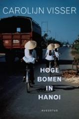 Reisverhaal Hoge Bomen in Hanoi - Carolijn Visser   Augustus