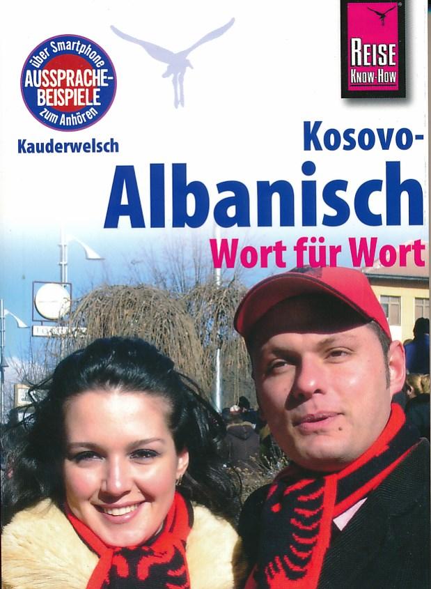 Taalgids - woordenboek Kauderwelsch Kosovo-Albanisch - Wort für Wort  Reise Know How   Saskia Drude,Wolfgang Koeth