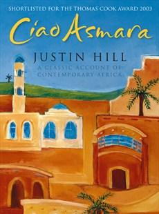 Reisverhaal- reisverslag Eritrea - Ciao Asmara   Justin Hill
