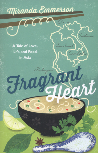 Reisverhaal Azië - Fragrant Heart   Miranda Emmerson   Catrina Davies,Miranda Emmerson