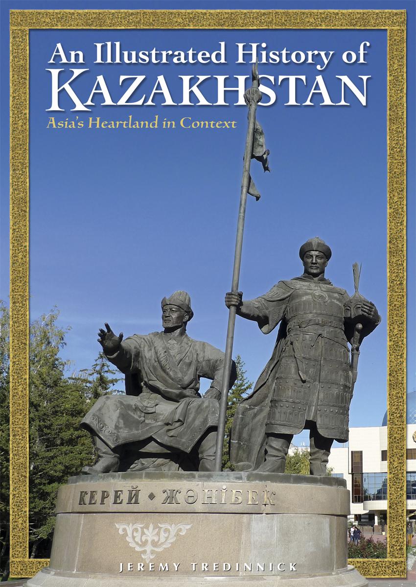 Reisgids Kazachstan - An Illustrated History of Kazakhstan   Odyssey books   Jeremy Tredinnick