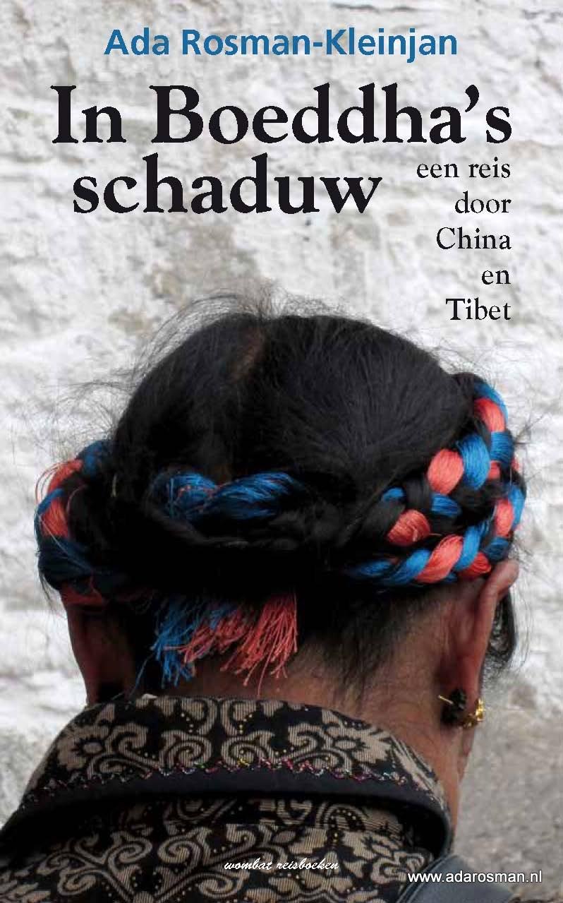 Reisverhaal In Boeddha's schaduw - Tibet, China   Ada Rosman