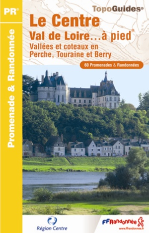 Wandelgids RE11 Le Centre Val de Loire... à pied   FFRP