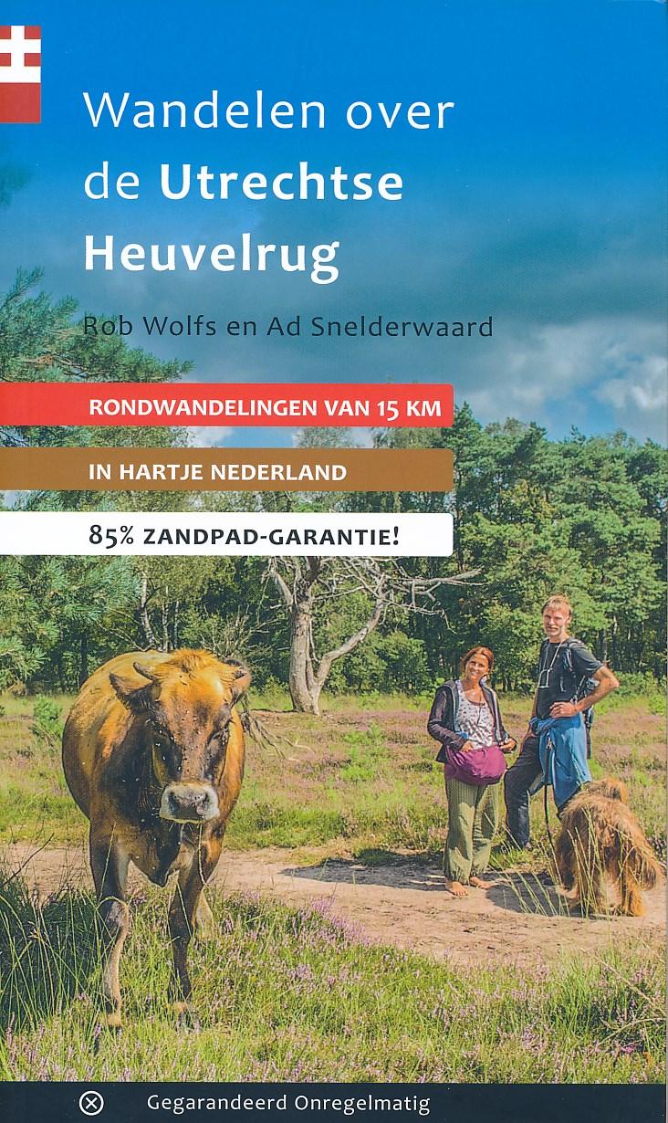 Wandelgids Wandelen over de Utrechtse Heuvelrug   Gegarandeerd Onregelmatig   Rob Wolfs en Ad Snelderwaard