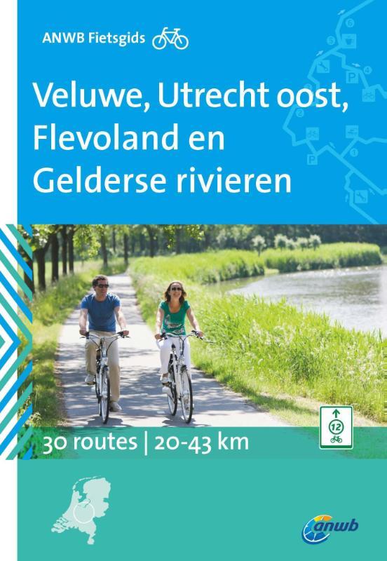 Fietsgids Veluwe, Utrecht oost, Flevoland en Gelderse rivieren   ANWB