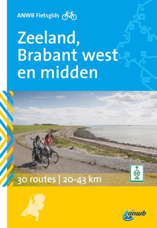 Fietsgids Zeeland, Brabant west en midden ANWB