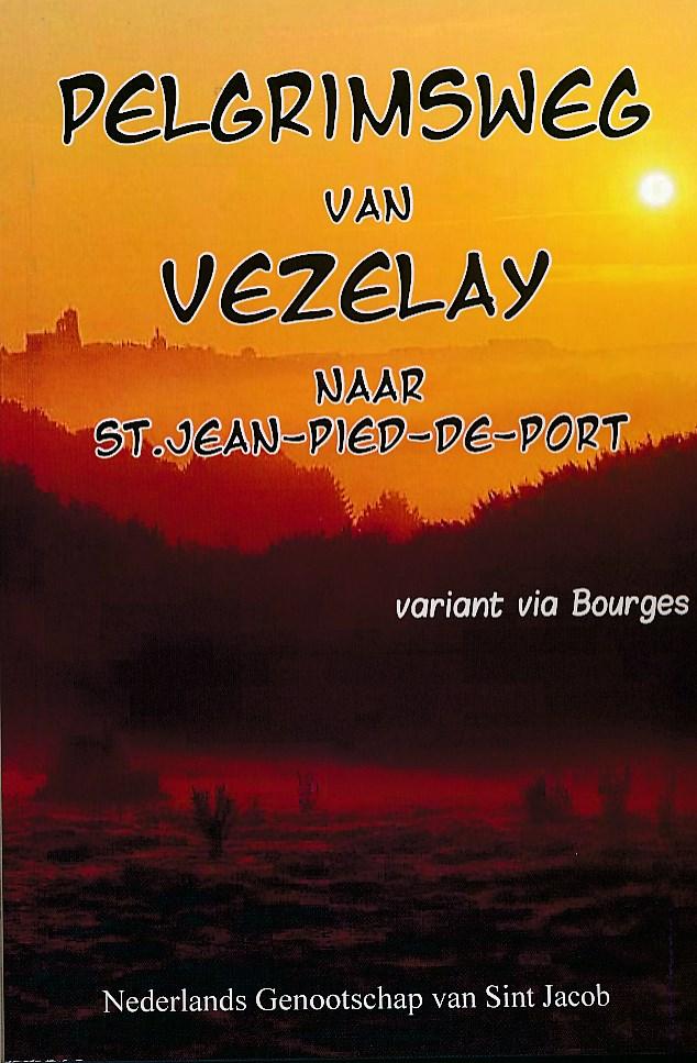 Wandelgids Pelgrimsweg van Vézelay naar St.Jean-pied-de-Port via Bourges   Genootschap St. Jacob