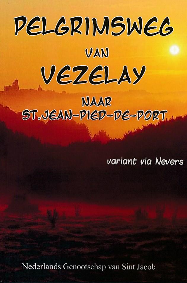 Wandelgids Pelgrimsweg van Vézelay naar St.Jean-pied-de-Port via Nevers   Genootschap St. Jacob