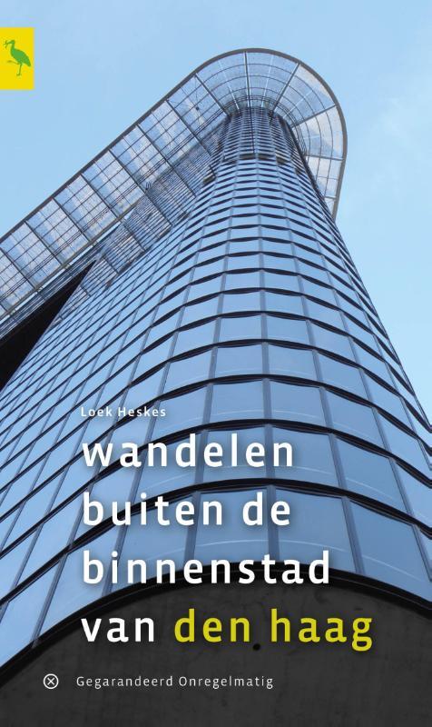 Wandelgids Wandelen buiten de binnenstad van Den Haag   Gegarandeerd Onregelmatig   Loek Heskes